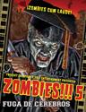 Zombies!!! 5: Fuga de Cerebros