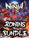 Bundle Ninja All-Stars : Ronins