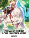 Chevaucheur de Loup Longueracine