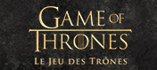 Game of Thrones : Le Jeu des Trônes