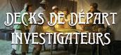 Decks de Départ Investigateurs