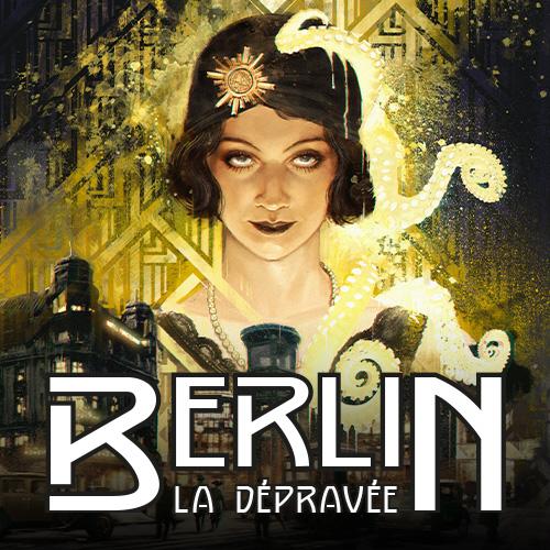 Berlin la Dépravée |