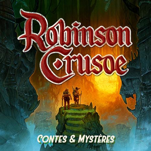 Robinson Crusoé : Contes & Mystères |